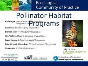 EcoLogical Community of Practice EcoLogical Webinar Series Pollinator