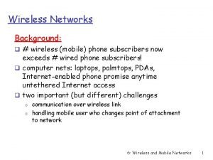 Wireless Networks Background q wireless mobile phone subscribers