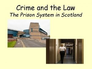 Crime and the Law The Prison System in
