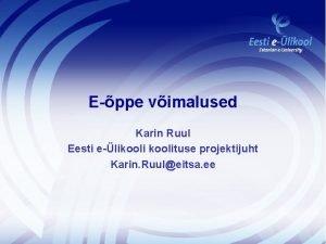 Eppe vimalused Karin Ruul Eesti elikoolituse projektijuht Karin