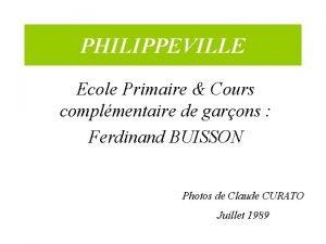PHILIPPEVILLE Ecole Primaire Cours complmentaire de garons Ferdinand