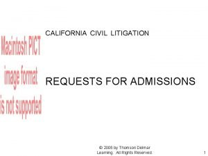 CALIFORNIA CIVIL LITIGATION REQUESTS FOR ADMISSIONS 2005 by