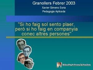 Granollers Febrer 2003 Xavier Gimeno Soria Pedagogia Aplicada