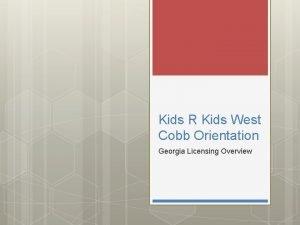 Kids R Kids West Cobb Orientation Georgia Licensing