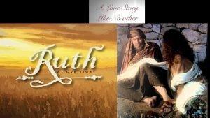Ruth 1 Ruth 2 Ruth 3 The Meddling