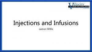 Injections and Infusions Lamon Willis Determining the Hierarchy