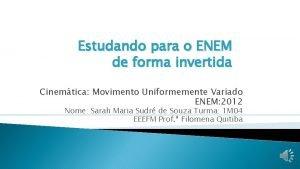 Estudando para o ENEM de forma invertida Cinemtica