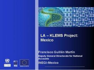 LA KLEMS Project Mexico Francisco Guilln Martn Deputy