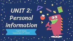 UNIT 2 Personal information Fourth Grade September 9