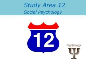 Study Area 12 Social Psychology Social Psychology Definition
