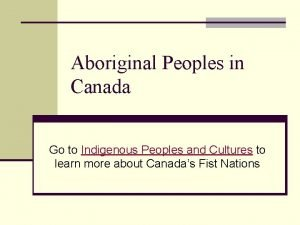 Aboriginal Peoples in Canada Go to Indigenous Peoples