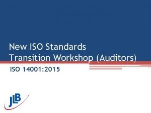 New ISO Standards Transition Workshop Auditors ISO 14001