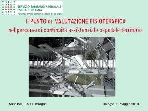 Anna Poli AUSL Bologna 11 Maggio 2010 REPARTO