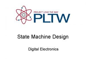 State Machine Design Digital Electronics State Machine Design