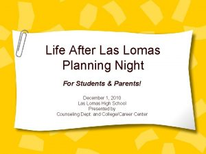 Life After Las Lomas Planning Night For Students