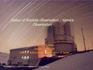 Status of Remote Observation Service Observation Junichi Noumaru