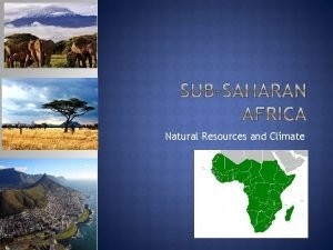 Natural Resources and Climate Story of plenty and