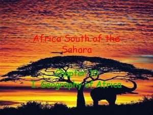 Africa South of the Sahara Chapter 10 I