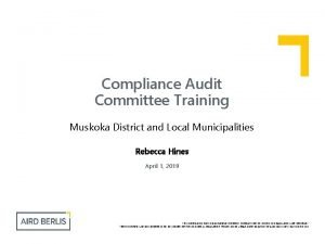 Compliance Audit Committee Training Muskoka District and Local