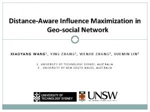 DistanceAware Influence Maximization in Geosocial Network XIAOYANG WANG