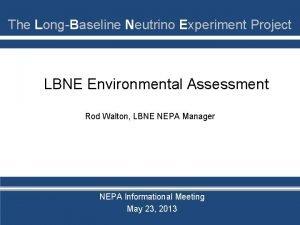 The LongBaseline Neutrino Experiment Project LBNE Environmental Assessment