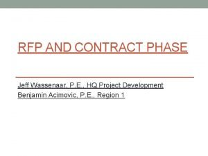 RFP AND CONTRACT PHASE Jeff Wassenaar P E