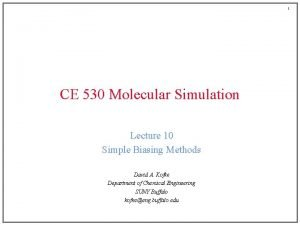 1 CE 530 Molecular Simulation Lecture 10 Simple