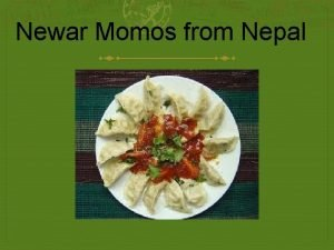 Newar Momos from Nepal Momos from Nepal Momos