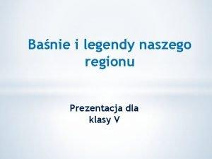 Banie i legendy naszego regionu Prezentacja dla klasy