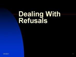 Dealing With Refusals 352021 1 Dealing With Refusals