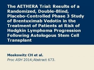 The AETHERA Trial Results of a Randomized DoubleBlind
