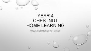 YEAR 4 CHESTNUT HOME LEARNING WEEK COMMENCING 15