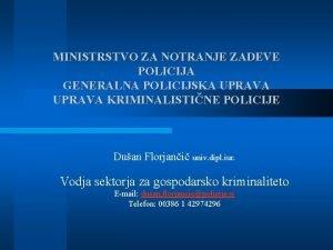 MINISTRSTVO ZA NOTRANJE ZADEVE POLICIJA GENERALNA POLICIJSKA UPRAVA
