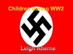 Children during WW 2 GERMAN CHILDREN DURING WW
