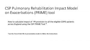 CSP Pulmonary Rehabilitation Impact Model on Exacerbations PRIME