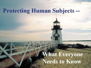 Protecting Human Subjects b Carleton College October 10