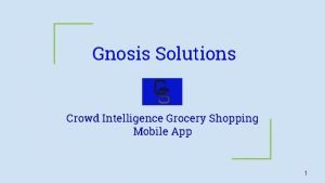 Gnosis Solutions Crowd Intelligence Grocery Shopping Mobile App