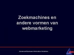 Zoekmachines en andere vormen van webmarketing Advanced Business