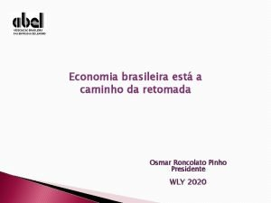Economia brasileira est a caminho da retomada Osmar