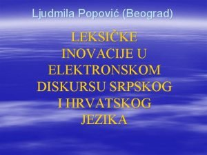 Ljudmila Popovi Beograd LEKSIKE INOVACIJE U ELEKTRONSKOM DISKURSU