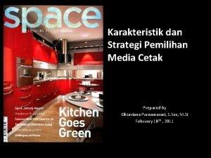 Karakteristik dan Strategi Pemilihan Media Cetak Prepared by