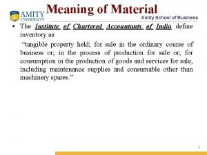 Meaning of Material Amity School of Business The