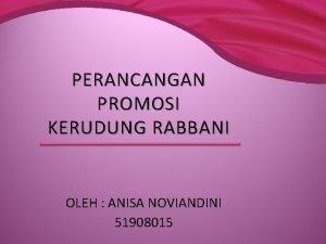 PERANCANGAN PROMOSI KERUDUNG RABBANI OLEH ANISA NOVIANDINI 51908015