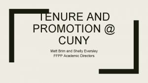 TENURE AND PROMOTION CUNY Matt Brim and Shelly