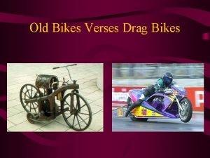 Old Bikes Verses Drag Bikes Old Verses New