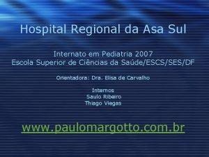Hospital Regional da Asa Sul Internato em Pediatria