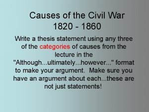 Causes of the Civil War 1820 1860 Write