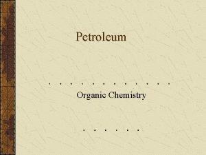 Petroleum Organic Chemistry Organic Chemistry Used to be