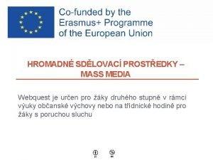 HROMADN SDLOVAC PROSTEDKY MASS MEDIA Webquest je uren