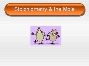 Stoichiometry the Mole The Mole SI base unit